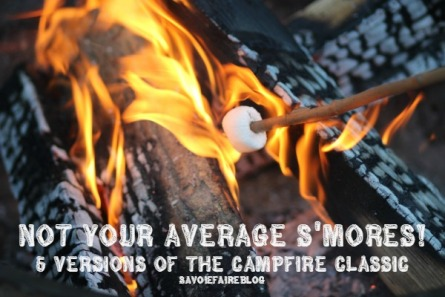 5 VERSIONS OF S'MORES I SAVOIE FAIRE BLOG